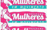 Programa Mulheres em Movimento