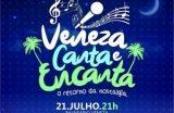 """MÚSICA NA VENEZA- """"Veneza, Canta e Encanta, o retorno da nostalgia"""" tem início próximo dia 21 de julho"""