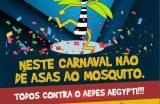 SAÚDE – UVZ lança campanha de combate ao Aedes Aegypti, transmissor da Dengue, Zika, Chikungunya e Febre Amarela